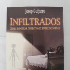 Libros de segunda mano: INFILTRADOS, SERES DE OTRS DIMENSIONES ENTRE NOSOTROS. Lote 198781721