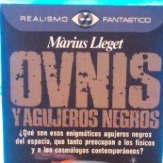Libros de segunda mano: OVNIS Y AGUJEROS NEGROS DE MARIUS LLEGET (PLAZA Y JANES). Lote 198933515