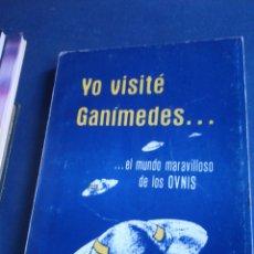 Libros de segunda mano: YO VISITÉ GANIMEDES EL MUNDO MARAVILLOSO DE LOS OVNIS YOSIP IBRAHIM. Lote 198938495