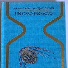 Libri di seconda mano: UN CASO PERFECTO / ANTONIO RIBERA Y RAFAEL FARRIOLS / PLANETA & JANES. Lote 199137292