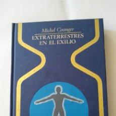 Libros de segunda mano: EXTRATERRESTRES EN EL EXILIO. Lote 201902215