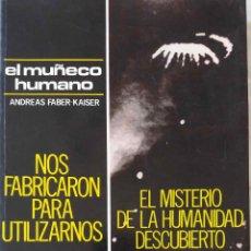 Libros de segunda mano: EL MUÑECO HUMANO, ANDREAS FABER KAISER. NOS FABRICARON PARA UTILIZARNOS. LIBRO KAYDEDA 1989. Lote 203103441
