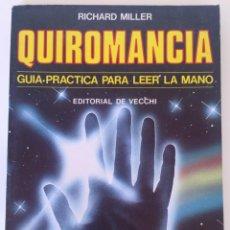 Libros de segunda mano: QUIROMANCIA, GUIA PRACTICA PARA LEER LA MANO. Lote 203431151