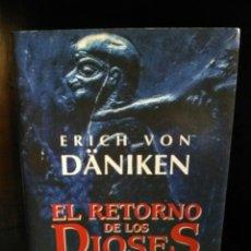 Libros de segunda mano: EL RETORNO DE LOS DIOSES. ERICH VON DANIKEN. ESOTERISMO, PARAPSICOLOGÍA , UFOLOGÍA, EXTRATERRESTRES. Lote 204634835