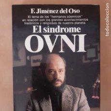 Libros de segunda mano: EL SÍNDROME OVNI - F. JIMÉNEZ DEL OSO - EDITORIAL PLANETA. Lote 204645955