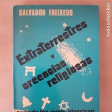 Libros de segunda mano: EXTRATERRESTES Y CREENCIAS RELIGIOSAS - SALVADOR FREIXEDO - EDITORIAL ORIÓN. Lote 204700180