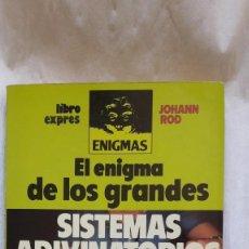 Libros de segunda mano: EL ENIGMA DE LOS GRANDES SISTEMAS ADIVINATORIOS - JOHANN ROD - ASTROLOGÍA, QUIROMANCIA, CARTOMANCIA. Lote 204774376