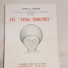 Libros de segunda mano: LES EXTRA-TERRESTRES/JADER U. PEREIRA/NÚMERO ESPECIAL DE LA REVISTA FRANCESA PHÉNOMÈNES SPATIAUX. Lote 205064417