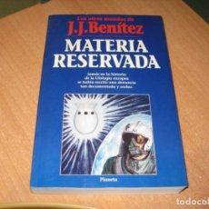 Libros de segunda mano: MATERIA RESERVADA J.J.BENITEZ. Lote 205070302