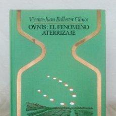 Livres d'occasion: OVNIS : EL FENÓMENO ATERRIZAJE (OTROS MUNDOS) VICENTE-JUAN BALLESTER OLMOS - P&J 1978.. Lote 205103426