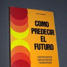 Libros de segunda mano: COMO PREDECIR EL FUTURO. CARTOMANCIA, QUIROMANCIA, RADIESTESIA. LAILA SHEMESH. DE VECCHI, 1974.. Lote 205300880