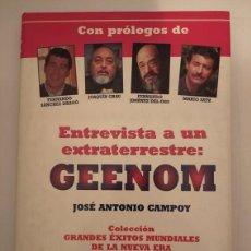 Libros de segunda mano: ENTREVISTA A UN EXTRATERRESTRE: GEENOM- JOSÉ ANTONIO CAMPOY. Lote 205405215