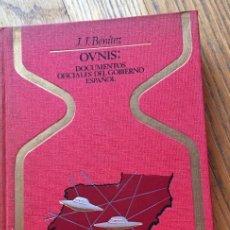 Libros de segunda mano: OVNIS DOCUMENTOS OFICIALES DEL GOBIERNO ESPAÑOL, JJ BENITEZ 1 EDICION OTROS MUNDOS. Lote 205455405