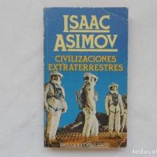 Libros de segunda mano: CIVILIZACIONES EXTRATERRESTRES - ISAAC ASIMOV. Lote 205457110