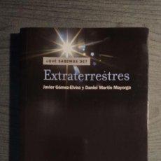 Libros de segunda mano: ¿QUE SABEMOS DE?: EXTRATERRESTRES. JAVIER GÓMEZ ELVIRA, DANIEL MARTÍN MAYORGA. LOS LIBROS DE LA CA. Lote 205602397