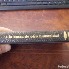 Libros de segunda mano: A LA BUSCA DE OTRA HUMANIDAD, JUAN JOSÉ ABAD. 1.978 CÍRCULO DE AMIGOS DE LA HISTORIA. Lote 205647885