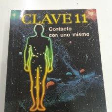 Libros de segunda mano: CLAVE 11 CONTACTO CON UNO MISMO ACADEMIA RIGEL 1995 EXTRATERRESTRES OVNI PERDECTO ESTADO. Lote 205704696