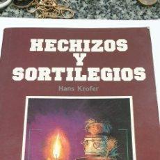 Libros de segunda mano: HECHIZOS Y SORTILEGIOS . HANS KROFER. Lote 205841553