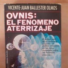 Libros de segunda mano: OVNIS: EL FENÓMENO ATERRIZAJE - VICENTE-JUA BALLESTER OLMOS - ED.PLAZA&JUANES - PRIMERA EDICIÓN. Lote 205853020