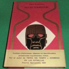 Libros de segunda mano: COLECCIÓN OTROS MUNDOS - NO ES TERRESTRE - PETER KOLOSIMO. Lote 205876407