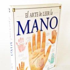 Libros de segunda mano: EL ARTE DE LEER LA MANO - LORI REID - GUÍA VISUAL DE LOS MISTERIOS DE LA MANO, QUIROMANCIA, 1ª ED. Lote 206193048