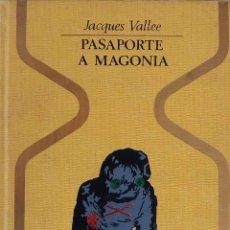 Libros de segunda mano: PASAPORTE A MAGONIA. JACQUES VALLEE. LIBRO PLAZA Y JANES.. Lote 206211948