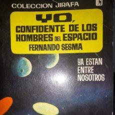 Libros de segunda mano: YO, CONFIDENTE DE LOS HOMBRES DEL ESPACIO FERNANDO SESMA. Lote 206245182
