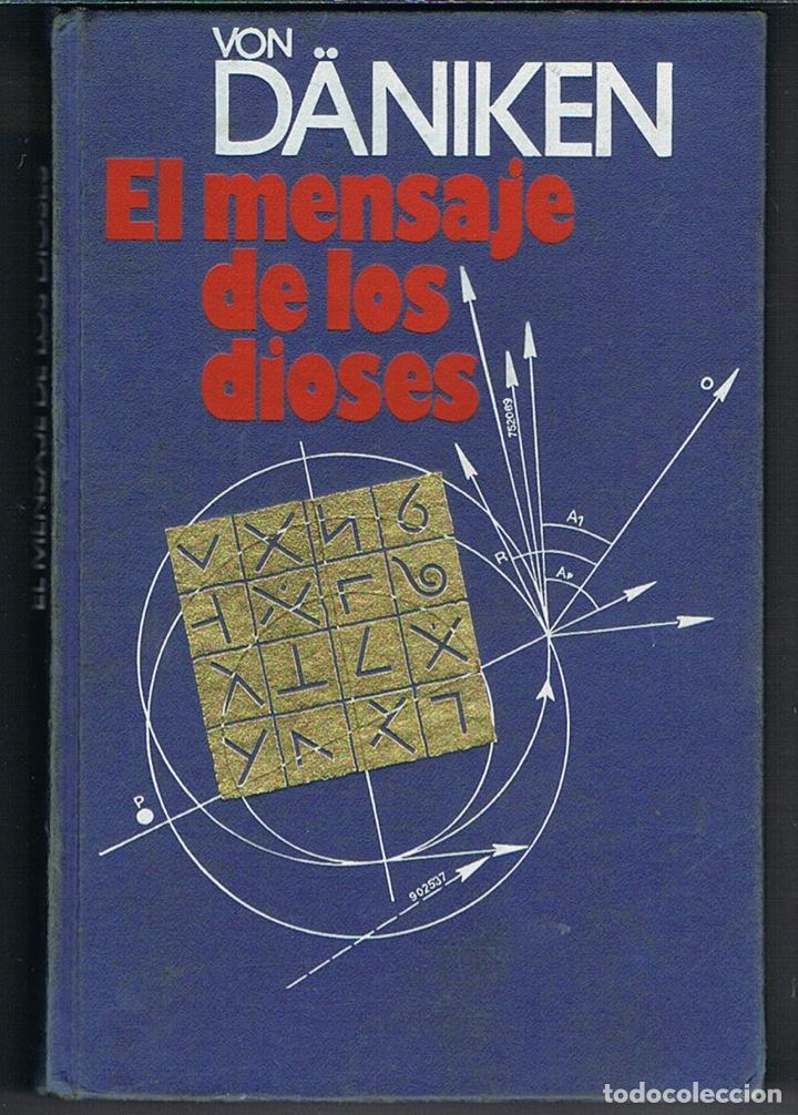 EL MENSAJE DE LOS DIOSES POR ERICH VON DANIKEN (Libros de Segunda Mano - Parapsicología y Esoterismo - Ufología)