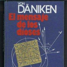 Libros de segunda mano: EL MENSAJE DE LOS DIOSES POR ERICH VON DANIKEN. Lote 206362661