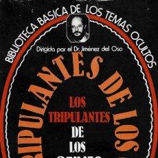 Libros de segunda mano: LOS TRIPULANTES DE LOS OVNIS, BIBLIOTECA BASICA TEMAS OCULTOS, DIRIGIDA POR EL DR. JIMÉNEZ DEL OSO. Lote 206387073