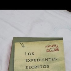Libros de segunda mano: LOS EXPEDIENTES SECRETOS 1° EDICIÓN 2001 POR MANUEL CARBALLAL. MUY RARO.. Lote 206400538