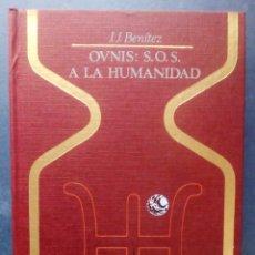 Libros de segunda mano: OVNIS : S. O. S. A LA HUMANIDAD (OTROS MUNDOS) J. J. BENITEZ - P & J 1976.. Lote 206412287
