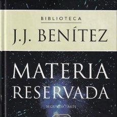 Libros de segunda mano: MATERIA RESERVADA, SEGUNDA PARTE. BIBLIOTECA J.J. BENÍTEZ. OVNIS.. Lote 206423548