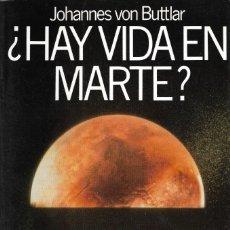 Libros de segunda mano: ¿HAY VIDA EN MARTE? -JOHANNES VON BUTTLAR - EDT. PLANETA, S.A. 1ª EDICIÓN, 1989.. Lote 206429857