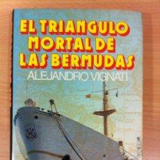 Libros de segunda mano: EL TRIÁNGULO MORTAL DE LAS BERMUDAS, POR ALEJANDRO VIGNATI. CON DEDICATORIA DEL AUTOR. 1975. Lote 54091707