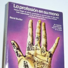 Libros de segunda mano: LA PROFESIÓN EN SU MANO - RENÉ BUTLER + CÓMO SE LEE LA MANO (ALBERTO MONTI) DE REGALO (VER FOTOS). Lote 24694779