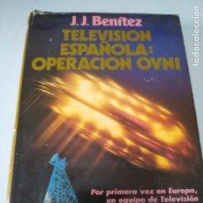 Livres d'occasion: LIBRO TELEVISION ESPAÑOLA OPERACION OVNI J.J BENITEZ. Lote 206823527