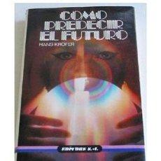 Libros de segunda mano: CÓMO PREDECIR EL FUTURO, POR HANS KRAFER.. Lote 207893670