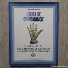 Libros de segunda mano: COURS DE CHIROMANCIE EN 11 LEÇONS. NINA GUERLAIN. E. M. S. P. A. EN FRANCÉS. Lote 207932350