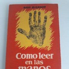 Libros de segunda mano: CÓMO LEER EN LAS MANOS - MIR BASHIR - EDITORIAL MAUCI - BARCELONA - 1953. Lote 207986690