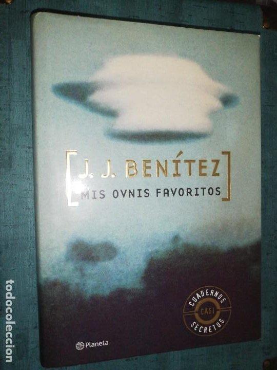J. J. BENÍTEZ, MIS OVNIS FAVORITOS (Libros de Segunda Mano - Parapsicología y Esoterismo - Ufología)