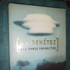 Libros de segunda mano: J. J. BENÍTEZ, MIS OVNIS FAVORITOS. Lote 227279710