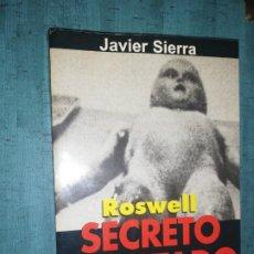 Libros de segunda mano: JAVIER SIERRA, ROSWELL SECRETO DE ESTADO. Lote 208011701