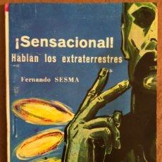 Libros de segunda mano: ¡SENSACIONAL! HABLAN LOS EXTRATERRESTRES. FERNANDO SESMA. GRÁFICAS ESPEJO 1966.. Lote 208112453