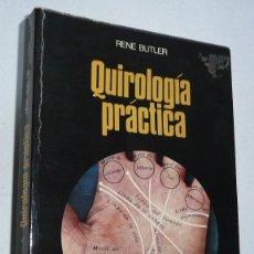 Libros de segunda mano: QUIROLOGÍA PRÁCTICA - RENE BUTLER (LA OTRA CIENCIA, EDITORIAL MARTÍNEZ ROCA, 1975). Lote 208149087