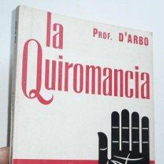 Libros de segunda mano: LA QUIROMANCIA - PROFESOR D'ARBÓ (COLECCIÓN PARACIENTÍFICA. EDICIONES CEDEL, 1975). Lote 208150788