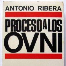 Libros de segunda mano: PROCESO A LOS OVNI. ANTONIO RIBERA. EDICIONES DOPESA 1969 1ª EDICIÓN.. Lote 208432597