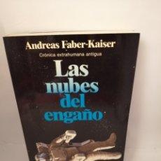 Libros de segunda mano: LAS NUBES DEL ENGAÑO. CRÓNICA EXTRAHUMANA ANTIGUA (PRIMERA EDICION). Lote 209000486