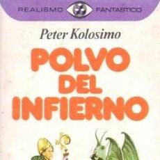 Libri di seconda mano: POLVO DEL INFIERNO - COLECCION REALISMO FANTASTICO 37 - KOLOSIMO, PETER - A-ESOT-727. Lote 209145440