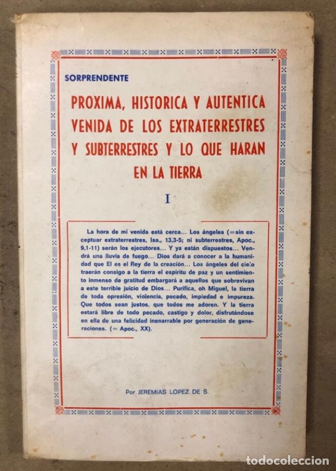 Libros de segunda mano: JEREMÍAS LÓPEZ DE S. LOTE DE 2 LIBROS (PRÓXIMA, HISTÓRICA Y AUTÉNTICA VENIDA DE LOS EXTRATERRESTRES - Foto 3 - 209169562